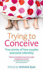 Trying to Conceive: True Stories of How Couples Overcame Infertility  Very Good