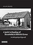 A Social Archaeology of Households in Neolithic Greece : An Anthropological...