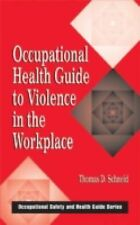 Occupational Health Guide to Violence in the Workplace (Occupational Safety & H