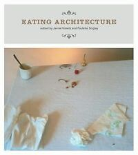Eating Architecture (MIT Press) by