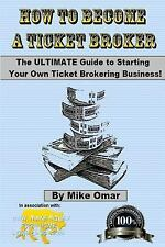 How to Become a Ticket Broker : Make a Full Time Income Working 10 Hours per Wee