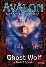 Ghost Wolf (Avalon Quest for Magic #3) by Rachel Roberts