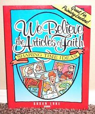 WE BELIEVE THE ARTICLES OF FAITH SHARING TIME IDEAS by Susan Luke LDS MORMON PB