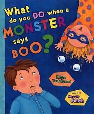 What Do You Do When a Monster Says Boo? by Hope Vestergaard (2006, Hardcover)