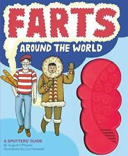 Farts Around the World : A Spotter's Guide by August O'Phwinn (2011, Hardcover)