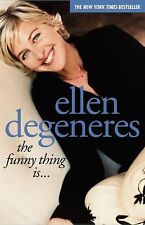 The Funny Thing Is... by Ellen Degeneres (2004, Paperback, Reprint)