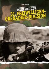 Mein Weg zur 31. Freiwilligen-Grenadier-Division NEU!