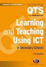 Learning and Teaching Using ICT in Secondary Schools by John Woollard (Paperbac…