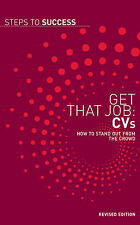 Get That Job: CV's: How to Stand Out from the Crowd (Steps to Success) Very Good