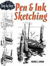 Dover Art Instruction: Pen and Ink Sketching : Step by Step by Frank J. Lohan...