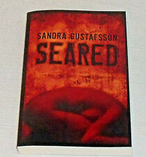 Seared Book SIGNED Autographed By Sandra Gustafsson NEW Paperback