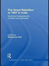 The Great Rebellion of 1857 in India : Exploring Transgressions, Contests and...
