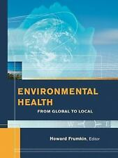 Environmental Health: From Global to Local by . 0787973831 Hardcover Book. Accep
