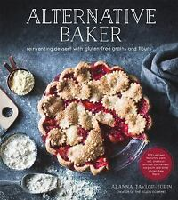 Alternative Baker : Reinventing Rustic Fruit Desserts with Gluten-Free Grains...