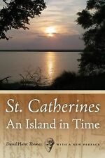 St. Catherines : An Island in Time by David Hurst Thomas (2011, Paperback)