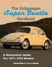 The Volkswagon Super Beetle Handbook : A Restoration Guide for 1971-1974...