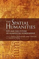 The Spatial Humanities: The Spatial Humanities : GIS and the Future of...