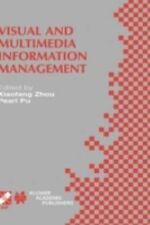 Visual and Multimedia Information Management: IFIP TC2WG2.6 Sixth Working Confer
