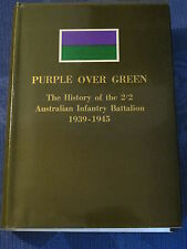 Purple Over Green: 2/2 Australian Infantry Battalion 1939-1945; Stan Wick SIGNED