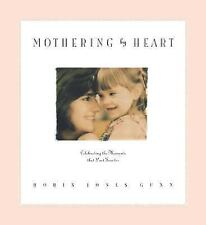 NEW - Mothering by Heart: Celebrating the Moments That Last Forever