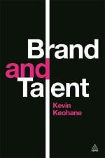 Brand and Talent by Kevin Keohane (2014, Paperback)