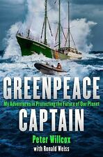 Greenpeace Captain: My Adventures in Protecting the Future of Our Planet, Weiss,