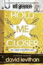 Hold Me Closer: The Tiny Cooper Story, Levithan, David, Good Book