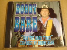 CD / THE BEST OF BOBBY BARE - FOR THE GOOD TIMES