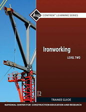 Ironworking Level 2 Trainee Guide by NCCER (Paperback, 2011)