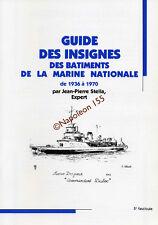 Guide des Insignes des Batiments de la Marine Nationale 1936-1970  Fasicule N° 5