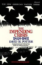 New American Nation Ser.: The Impending Crisis : America Before the Civil...
