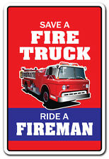 SAVE A FIRE TRUCK RIDE A FIREMAN Novelty Sign gift sex firefighter gag funny