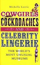 Cowgirls, Cockroaches & Celebrity Lingerie: The World's Most Unusual Museums