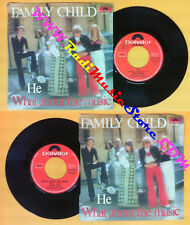 LP 45 7'' FAMILY CHILD He What about the music 1973 italy POLYDOR no cd mc dvd