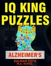 IQ King Puzzles: Alzheimer's by Kalman Toth M.A. M.PHIL. (2014, Paperback,...