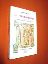 Les troubadours et leur influence sur la littérature du Midi de l'Europe avec de
