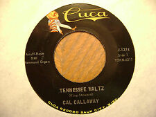 CUCA 45 RECORD J1274/CAL CALLAWAY/YOU'RE THE ONLY STAR/TENNESSEE WALTZ/ EX