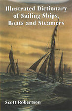 Illustrated Dictionary of Sailing Ships, Boats and Steamers: 1300 BC to 1900 ...
