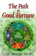 The Path To Good Fortune: The Meng, Chung, Lily, Good Book