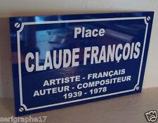 Plaque de rue place CLAUDE FRANCOIS Objet collector ou cadeau pour fan de cloclo