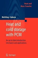 Heat and Mass Transfer Ser.: Heat and Cold Storage with PCM : An up to Date...