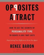 Opposites Attract : How to Use the Secrets of Personality Type to Create a...