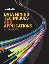 Data Mining Techniques and Applications: An Introduction by Hongbo Du...