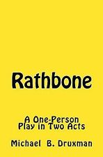 Rathbone : A One-Person Play in Two Acts by Michael Druxman (2013, Paperback)