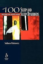 100 Questions about Sleep and Sleep Disorders by Sudhansu Chokroverty (2001,...