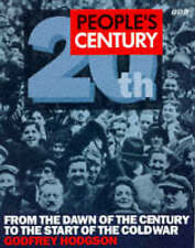 Hodgson, Godfrey People's Century: From the Dawn of the Century to the Start of