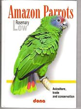 AMAZON PARROTS Aviculture, trade & conservation ROSEMARY LOW out-of-print new HB
