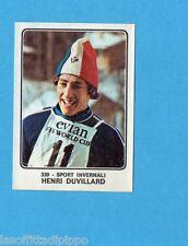 CAMPIONI dello SPORT 1973/74-Figurina n.339- DUVILLARD - FRANCIA -SCI-Rec