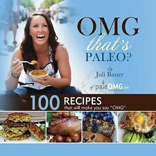 Omg. That's Paleo? by Juli Bauer (2013, Paperback) (FREE 2DAY SHIP)