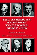 The American Response to Canada Since 1776 (Canadian Series, No. 3)-ExLibrary